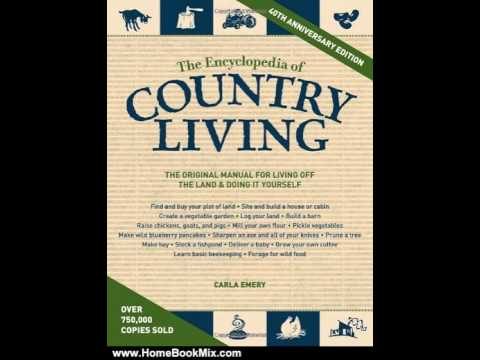 Home Book Summary: The Encyclopedia of Country Living, 40th Anniversary Edition by Carla Emery