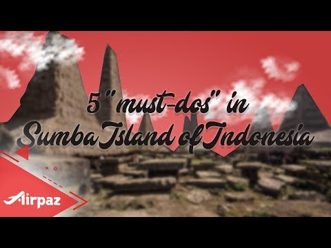 5 Must Do's In Sumba Island Of Indonesia