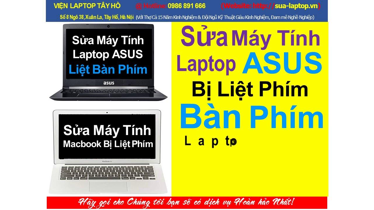 sửa bàn phím laptop asus bị liệt tại xuân la ~ tây hồ