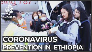 Coronavirus outbreak: Ethiopia steps up prevention measures