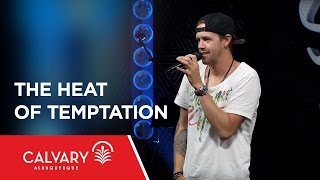 The Heat of Temptation - Matthew 3-4 - Nate Heitzig