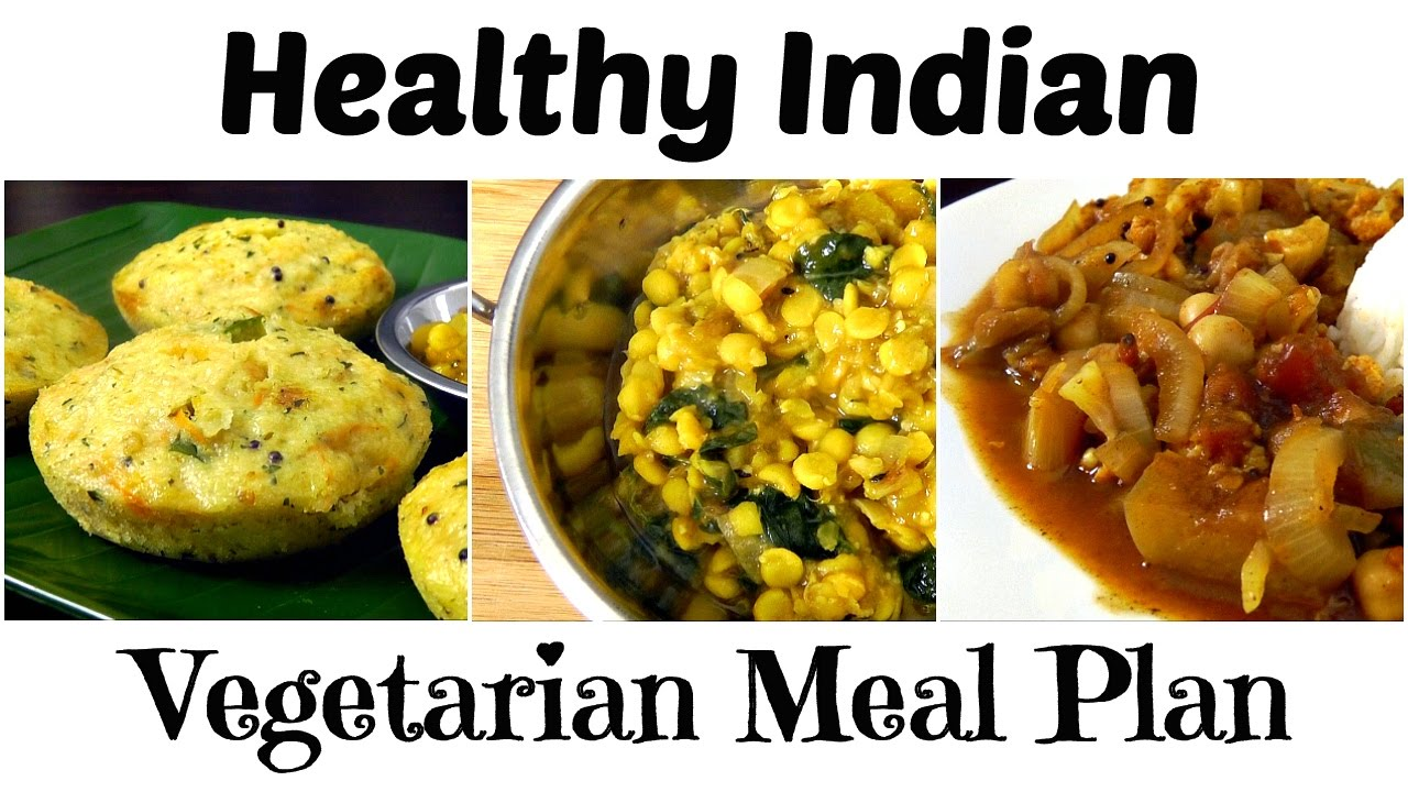 Healthy indian vegetarian meal plan breakfast lunch dinner youtube forumfinder Gallery