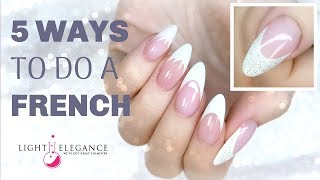 TUTORIAL | 5 WAYS TO DO A FRENCH! | GEL NAILS REVERSE | LIGHT ELEGANCE