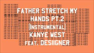 Kanye West - Father Stretch My Hands Pt. 2 (Instrumental)