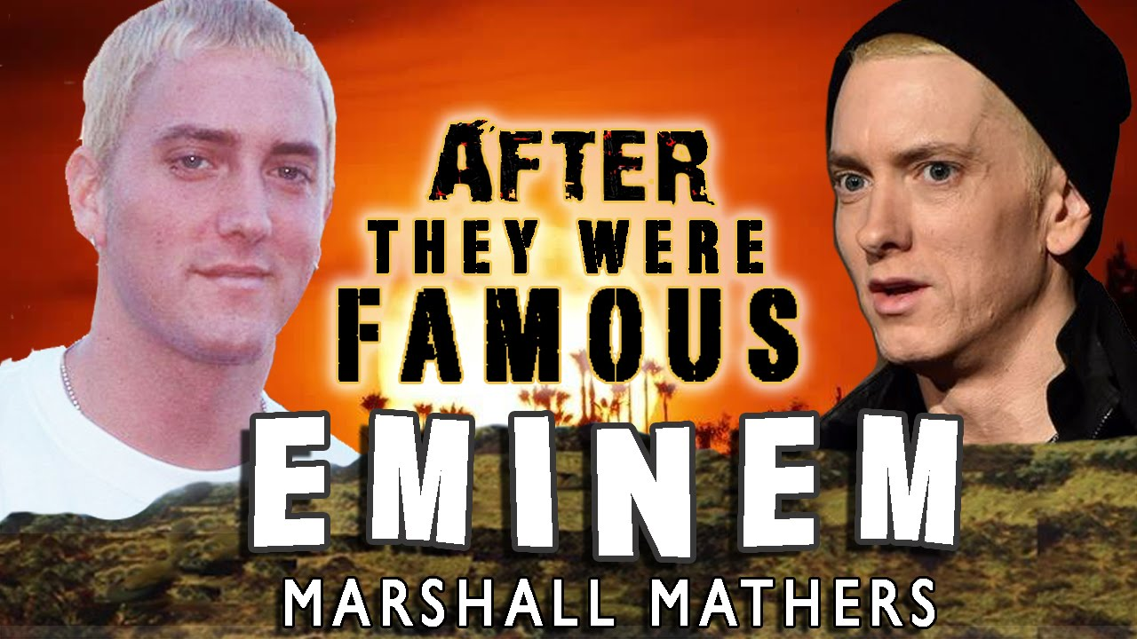 EMINEM - AFTER They Were Famous