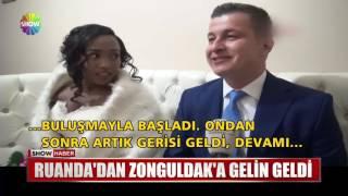 Ruanda'dan Zonguldak'a gelin geldi