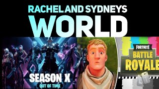 Fortnite Season X Release and Battle Pass with Rachel and Sydneys World