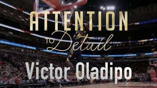 Attention to Detail: Victor Oladipo