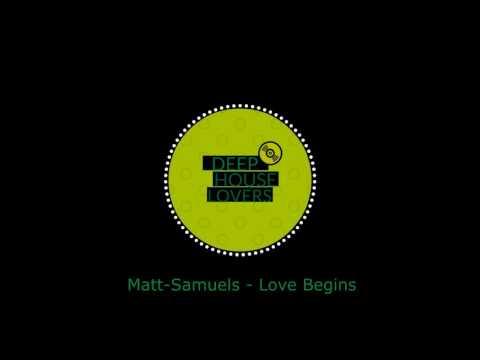 Matt Samuels - Love Begins