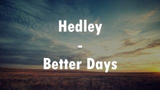Hedley - Better Days (Lyrics Video)