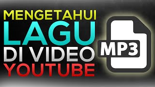 Download Video Cara Mengetahui Lagu/Music Yang dipakai Video YOUTUBE MP3 3GP MP4