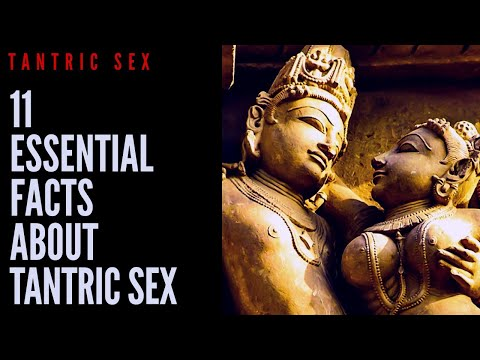 VITAL SEX - 11 ESSENTIAL FACTS ABOUT TANTRIC SEX