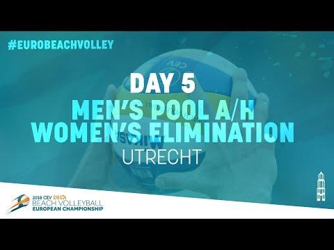 Day 5 – Men's Pool A/H  / Women's Elimination– Utrecht   Full Matches   #EuroBeachVolley2018