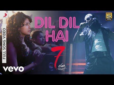 7 Khoon Maaf - Priyanka Chopra, John Abraham | Dil Dil Hai Video