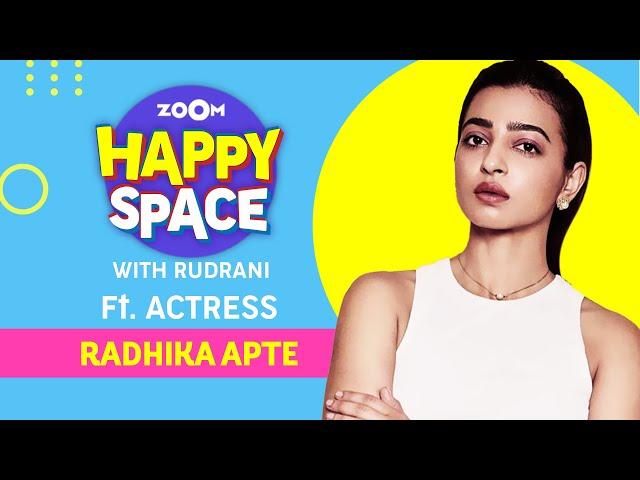 Radhika Apte | OK Computer | Episode 58 | Zoom Happy Space | Full Interview