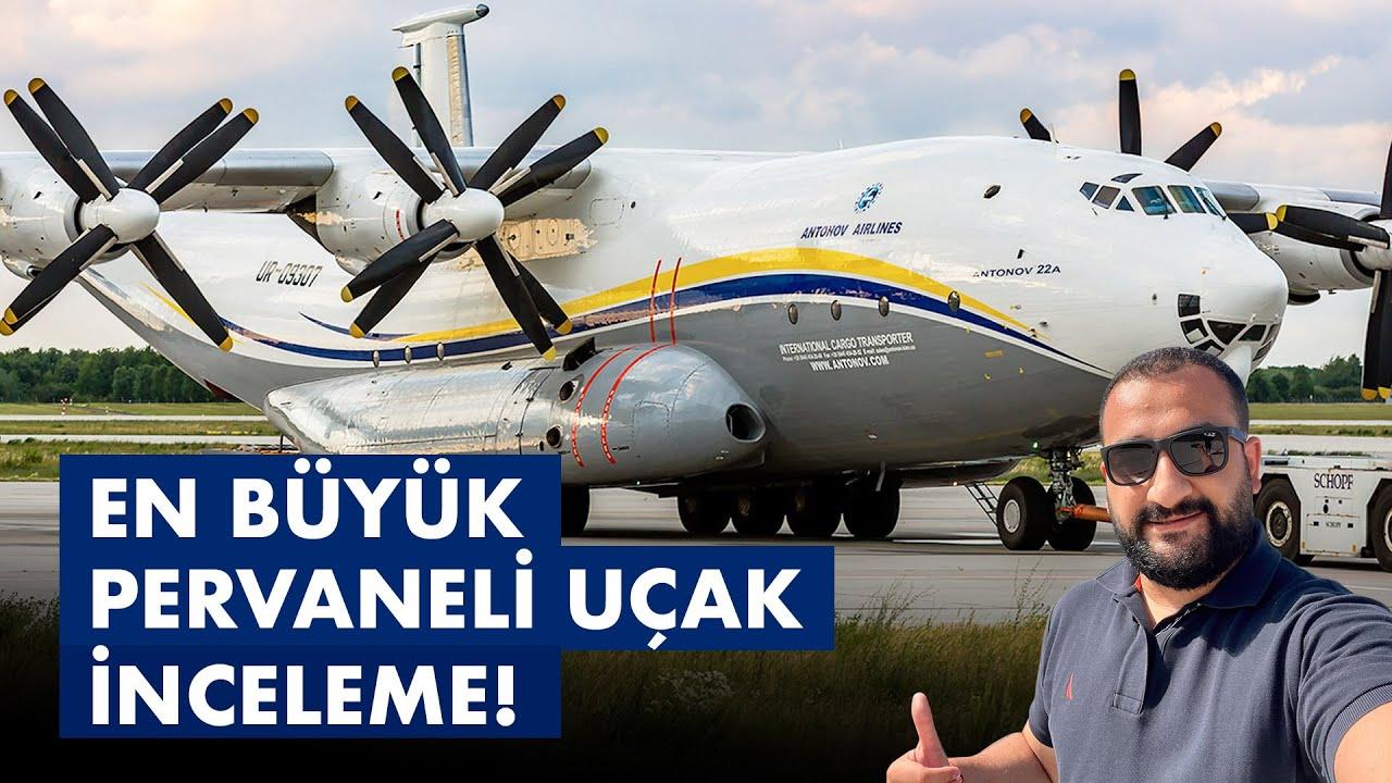 Dünyanın En Büyük Pervaneli Uçağı Antonov AN22