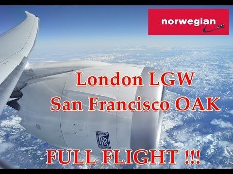 FULL FLIGHT !! London LGW - San Francisco OAK - Norwegian Boeing 787-900