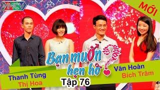 BẠN MUỐN HẸN HÒ - Tập 76 | Thanh Tùng - Phạm.T.Hoa | Phạm.V.Hoàn - Bích Trâm | 19/04/2015