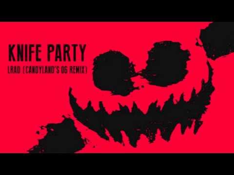 Knife Party - LRAD (Candyland's OG Remix)
