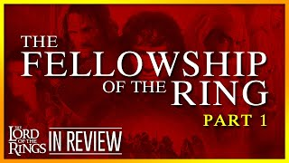 Lord of the Rings Fellowship of the Ring Part 1 - Every Lord of the Rings Movie Reviewed & Ranked
