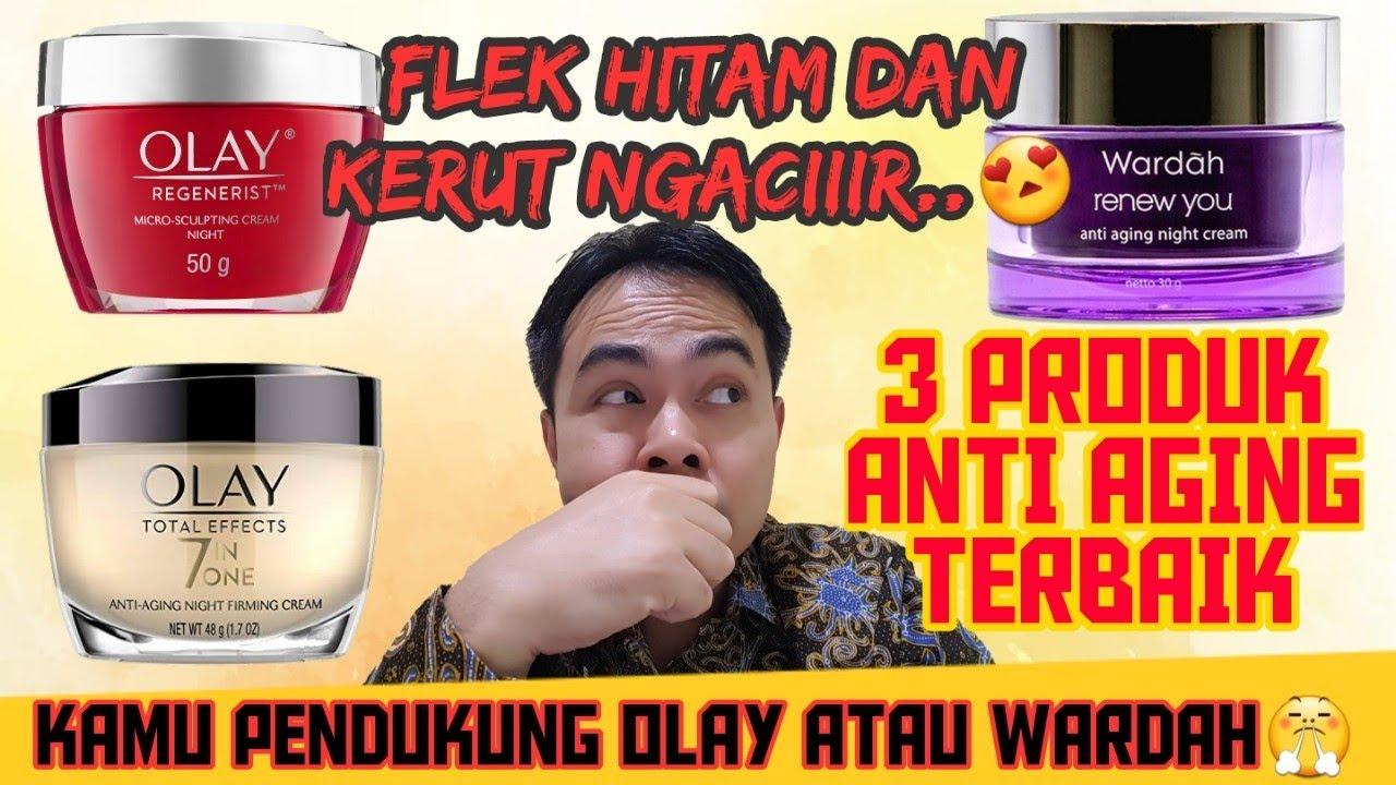 Night Cream Anti Aging Untuk Menghilangkan Flek Hitam Dan Kerut Wajah Dari Wardah Renew You Dan Olay Youtube