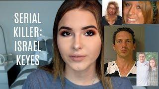 SERIAL KILLER SERIES: ISRAEL KEYES