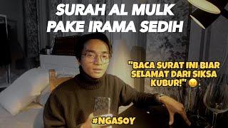 SURAH AL MULK PAKE IRAMA SEDIH AMBYAR KE HATI #NgaBaCan
