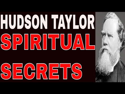 Hudson Taylor's Spiritual Secret 1 of 10 (A Gospel Missionary To China - His Story of God's Amazing