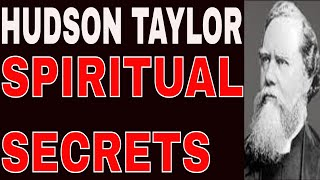 Hudson Taylors Spiritual Secret 1 of 10 (A Gospel Missionary To China - His Story of Gods Amazing YouTube Videos