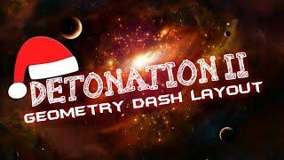 Geometry Dash - Detonation II Layout (Updated Version)
