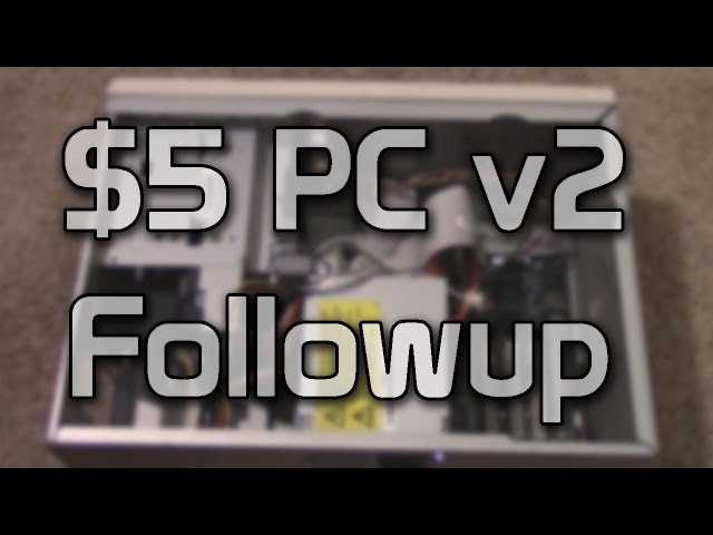 $5 PC v2 Followup - Installing a Hard Drive and Windows 98!