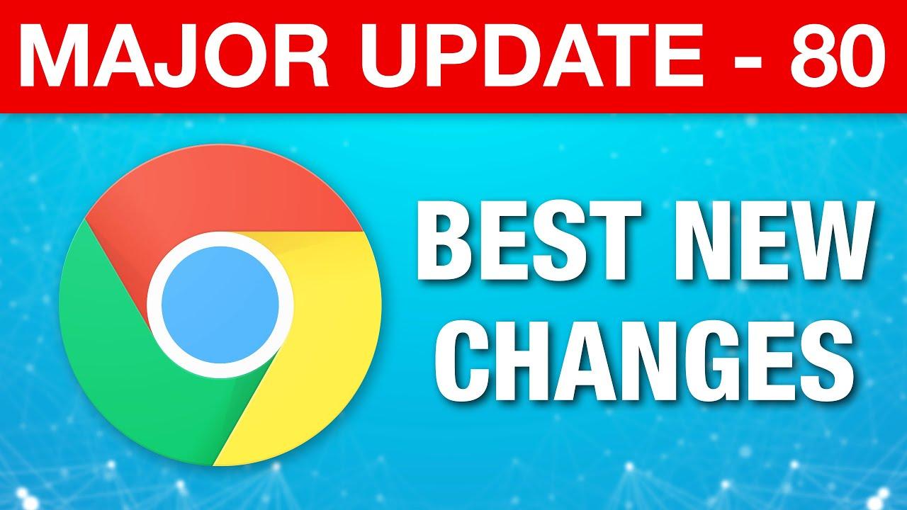 Google Chrome Major Update 80 - Les plus grands changements + vidéo