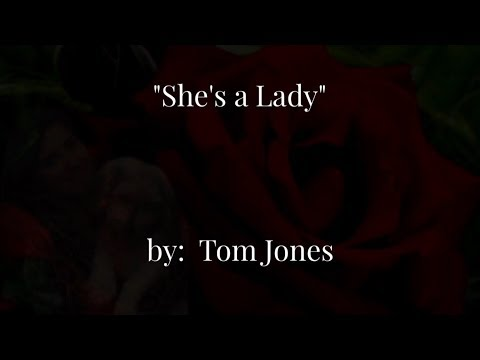 She's a Lady  (w/lyrics)  ~  Tom Jones