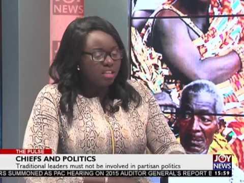 Chiefs and Politics - The Pulse on JoyNews (25-4-17)