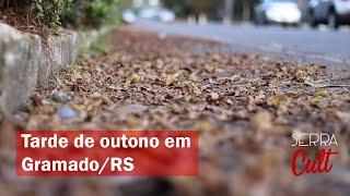 Como está o outono em Gramado | Maio de 2021 | Tarde de outono na Serra Gaúcha