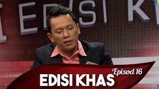 Edisi Khas | Episod 16