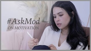 Maudy Ayunda | #AskMod On Motivation