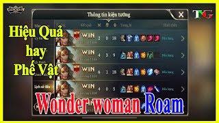 Liên quân Wonder woman roam Phế vật hay Hiệu Quả có Tăng sức mạnh cho wonder woman liên quân mobile