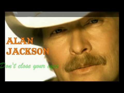 Alan Jackson  Don't Close Your Eyes