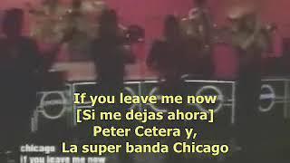 If you leave me now (Si me dejas ahora) Chicago, subtítulos en inglés y español.