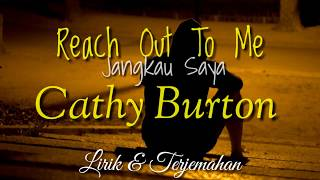 Download Lagu Cathy Burton -Reach Out To Me (Lirik & Terjemahan indonesia) mp3
