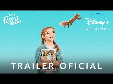 Flora e Ulysses | Trailer Oficial Dublado | Disney+