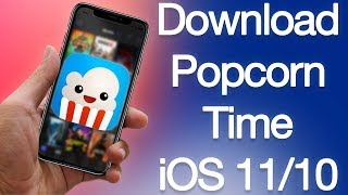 How to Install Popcorn Time on iPhone or iPad iOS 11 & iOS 10 Without Computer