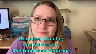 4-15-19 Required Training for Sellers of Pesticides for Amazon