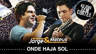 Baixar Jorge e Mateus - Onde Haja Sol - [DVD Ao Vivo Sem Cortes] - (Clipe Oficial)