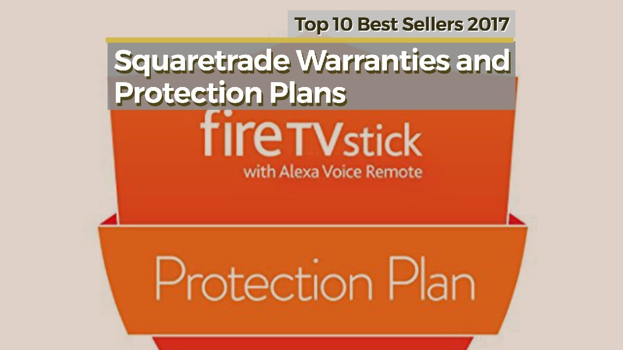 Squaretrade warranties and protection plans top 10 best sellers 2017