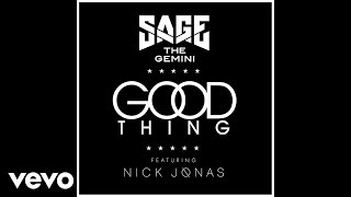Sage The Gemini - Good Thing (Audio) ft. Nick Jonas