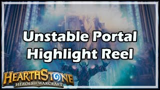 [Hearthstone] Unstable Portal Highlight Reel