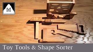 How to Make Wooden Toy Tools and a Shape Sorter