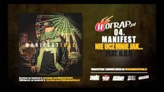 Manifest feat B.R.O - Nie Ucz Mnie Jak - hotrap.pl